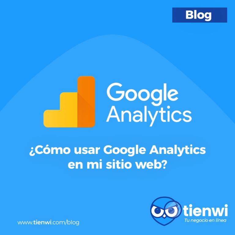 ¿Cómo-usar-Google-Analytics-en-mi-sitio-web?